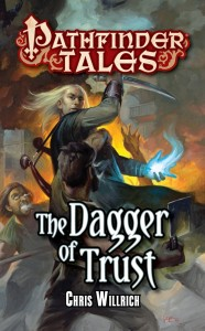 Pathfinder Tales: The Dagger of Trust by Chris Willrich